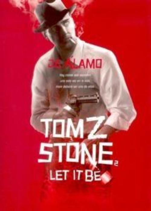 Tom Z. Stone 2. Let it Be.