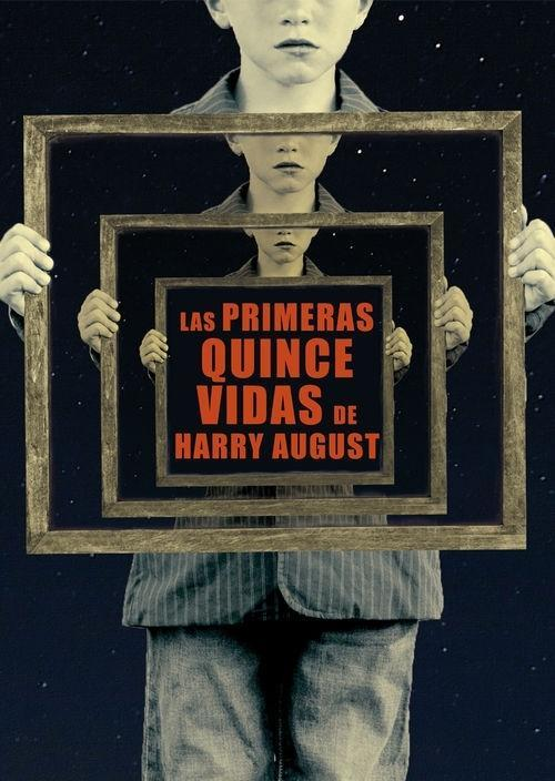 Primeras quince vidas de Harry August, Las