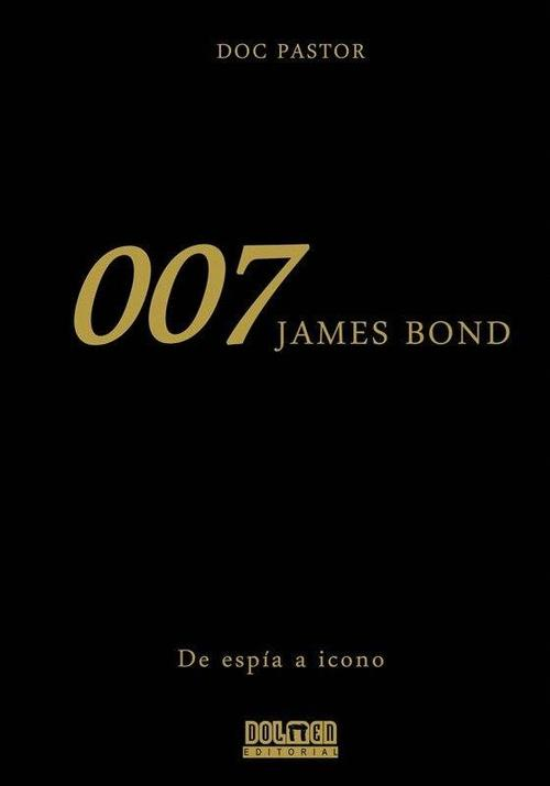 James Bond 007. De espía a icono