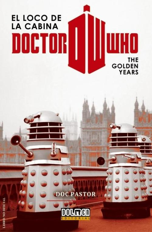 Doctor Who. El loco de la cabina. The golden years