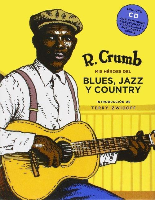 Mis héroes del blues, jazz y country (incluye cd)