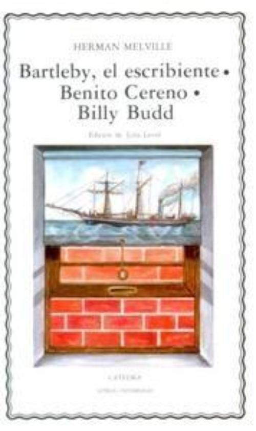 Bartleby, el escribiente / Benito Cereno / Billy Budd