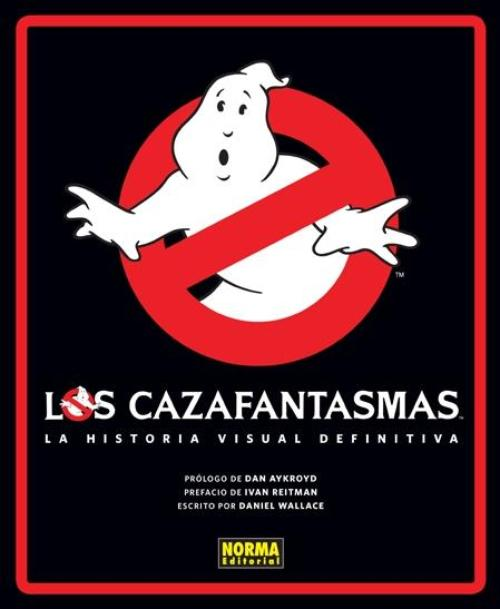 Cazafantasmas. La historia visual definitiva