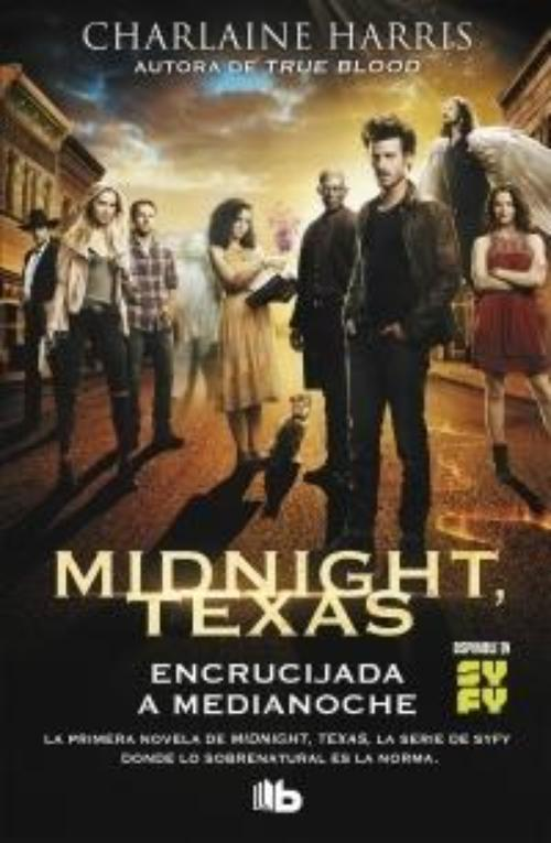 Encrucijada a medianoche. Midnight Texas 1