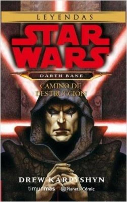 Star Wars. Darth Bane. Camino de destrucción