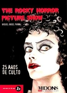 The Rocky Horror Picture Show. 25 años de culto