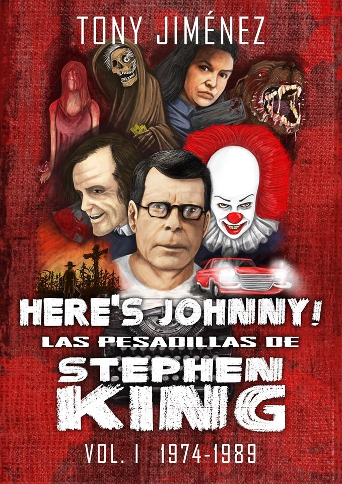 Here's Johnny! Las pesadillas de Stephen King Vol. I (1974-1989)