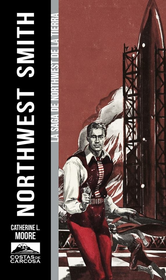 "Northwest Smith ""La saga completa de Northwest de la Tierra"""